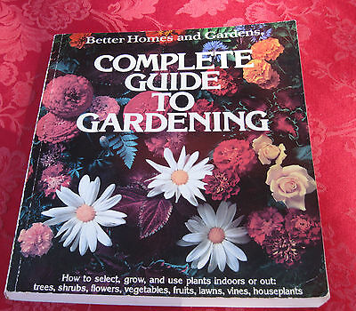 Better Homes and Gardens Complete Guide To Gardening Soft Cover Book ✞