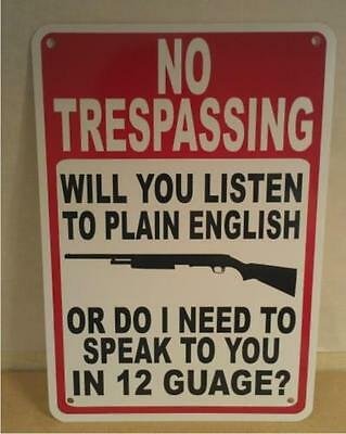 "No Trespassing Speak In 12 Gauge Shotgun 9""X12"" Man Cave Aluminum Sign"