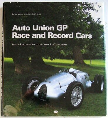 Auto Union Gp Race And Record Cars Reconstruction Restoration History Book