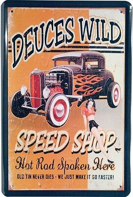 Hot Rod Deuces Wild Speed Shop USA Amerika Blechschild 20x30 cm Metallschild 908