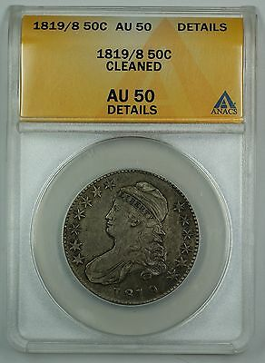 1819/8 Capped Bust Half Dollar 50c Coin Large 9 ANACS AU-50 Details Cleaned