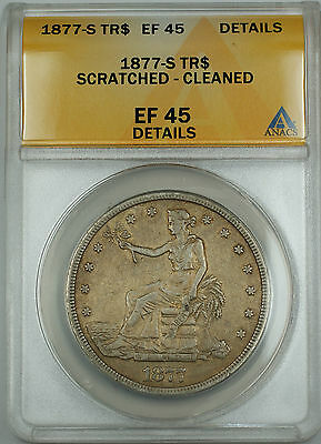 1877-S Trade Silver Dollar $1 ANACS EF-45 Details Scratched Cleaned