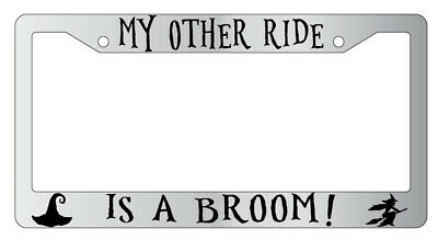 Black METAL License Plate Frame My Other Ride Is A Broom Auto Accessory