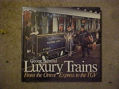 1982 Book, LUXURY TRAINS, FROM THE ORIENT EXPRESS TO THE TGV