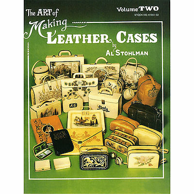 The Art of Making Leather Cases, Vol. 2 [paperback] Stohlman, Al [Jan 01, 1983]