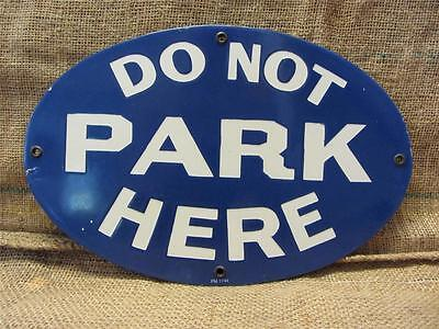 Vintage 1944 Porcelain Do Not Park Here Sign   Antique Signs RARE Store 8423