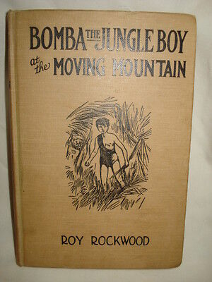 Bomba The Jungle Boy At the Moving Mountain - 1926 Vintage Hardcover
