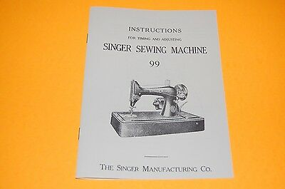 Timing & Adjusting Adjusters Manual to Service Singer Class 99 Sewing Machines.