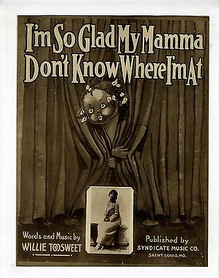BLACK MEMORABILIA Sheet Music 1915 I'm So Glad My Mamma Don't Know Where I'm At