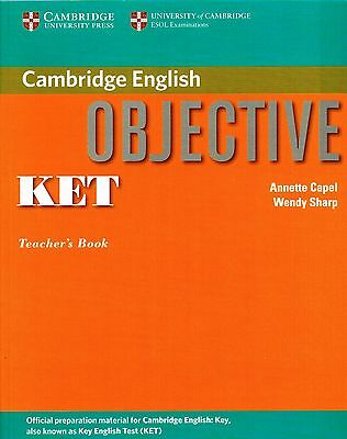 Cambridge English OBJECTIVE KET Teacher's Book ESOL Examinations KEY ENGLISH New