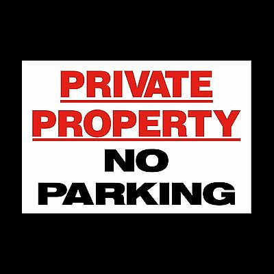 Private Property - No Parking Sign  *All Sizes* Plastic Sign or Sticker (MISC40)