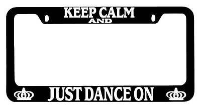 Auto Accessory Chrome License Plate Frame KEEP CALM AND JUST DANCE ON CURSIVE