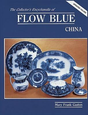The Collectors Encyclopedia of Flow Blue China Collector Book by Frank Gaston