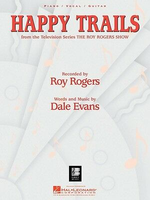 HAPPY TRAILS SHEET Music Piano Vocal Dale Evans Roy Rogers NEW 000351658