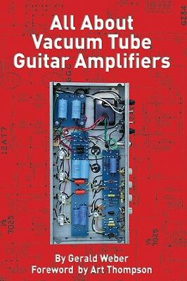 All About Vacuum Tube Guitar Amplifiers Book NEW 000332829