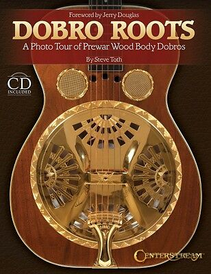 Dobro Roots A Photo Tour of Prewar Wood Body Dobros Reference Hardcove 000125507