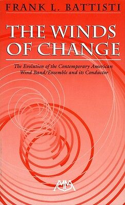 The Winds of Change The Evolution of the Contemporary American Wind Ba 000317128