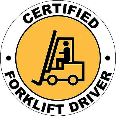 Hard Hat Certified Forklift Driver Sticker Sign Decal 50mm Public Safety WHS OHS