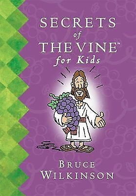 "BRUCE WILKINSON HB Book ""SECRETS OF THE VINE FOR KIDS"" Gently Used"