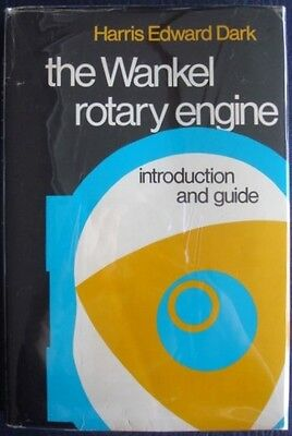 THE WANKEL ROTARY ENGINE Introduction & Guide Harris Edward Dark Car Book