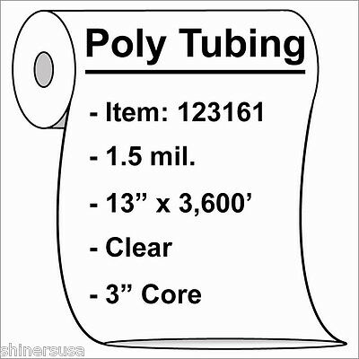 """1.5 mil Poly Tubing Roll 13""""x3600'  Clear Heat Sealable  123161"""