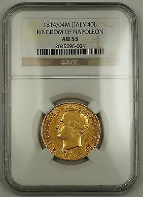 1814/04-M Italy Forty Lira Gold Coin The Kingdom of Napoleon NGC AU-53 SG