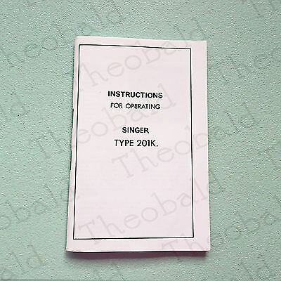 Comprehensive Sewing Machine Ilustrated Instruction Manual/book Fits Singer 201K