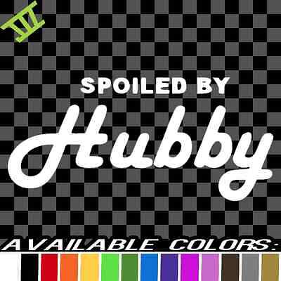 Spoiled by hubby Girly girl color choice Car Decal Sticker VW bmw Mercedes Honda
