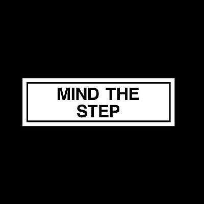 Mind the Step - 60mm x 190mm - Plastic Sign or Sticker - Door Signs