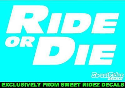 Ride Or Die Decal (Vinyl Sticker  RIP Paul Walker The Fast And The Furious)