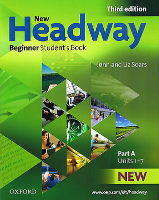 Oxford NEW HEADWAY Beginner THIRD EDITION Student's Book: Part A Units 1-7 @NEW@
