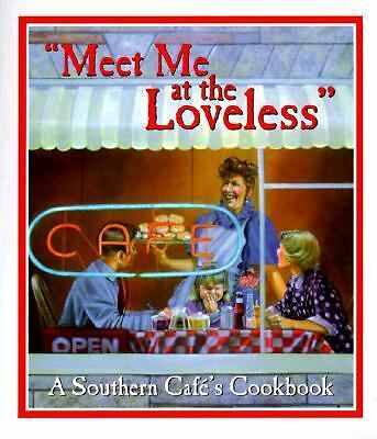 """""""Meet Me at the Loveless"""" Cookbook Signed Copy By Donna McCabe & Mamie Stroud"""