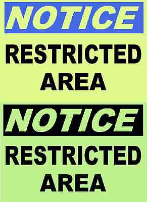 GLOW in the DARK  NOTICE     RESTRICTED AREA       SIGN