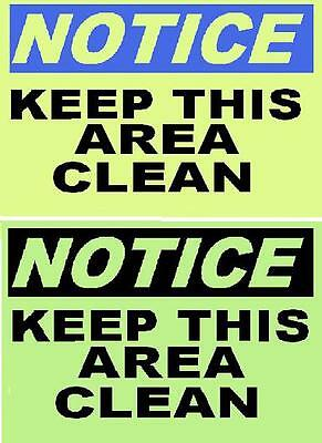 GLOW in the DARK  NOTICE  Sign                 KEEP THIS AREA CLEAN