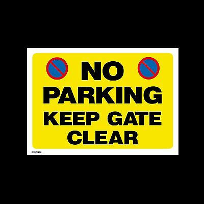 No Parking keep gate clear - Plastic Sign, Sticker- All Sizes - MISC104