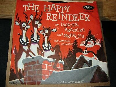 Christmas 45 w/PS The Happy Reindeer by Dancer Prancer and Nervous EXC shape