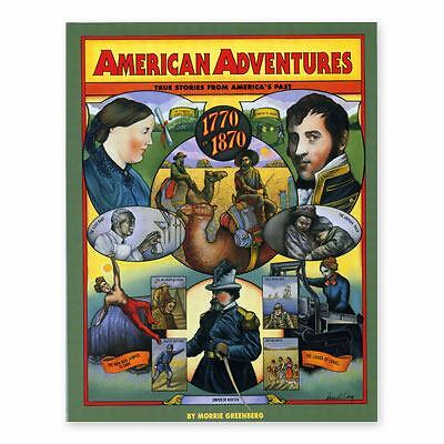 American Adventures : True Stories from America's Past, 1770-1870 1 by Morrie...