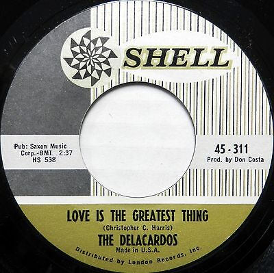 THE DELCARDOS 45 Love is the Greatest Thing SHELL Doo Wop NEAR MINT Orig #BB2073