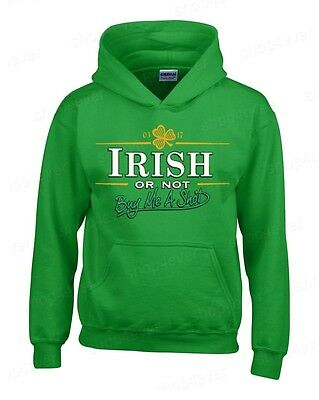 IRISH or not buy me shot Hoodies funny St. Patrick's Day Sweatshirts