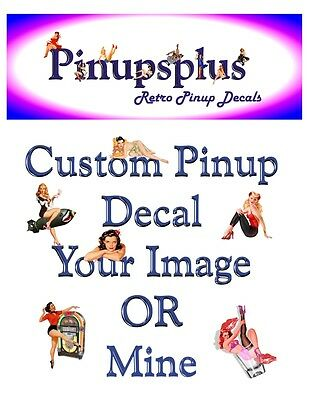 Pinup Decal Full Sheet Your image or mine Custom Vinyl