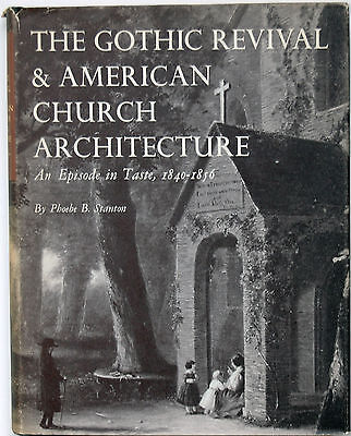 The Gothic Revival & American Church Architecture, Phoebe Stanton; FIRST EDITION