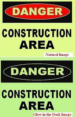 CONSTRUCTION  AREA   GLOW in the DARK  PLASTIC SIGN