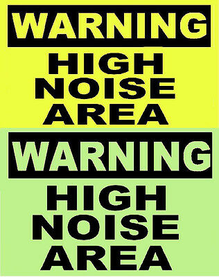 GLOW in the DARK  SAFETY  SIGN     WARNING   HIGH NOISE AREA