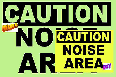 GLOW in the DARK  CAUTION SIGN          NOISE AREA