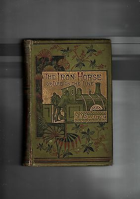 R M BALLANTYNE The Iron Horse Or Life On the Line 1871