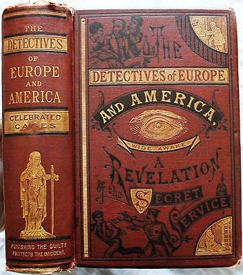 RARE 1878 DETECTIVES OF EUROPE AND AMERICA OR LIFE IN THE SECRET SERVICE