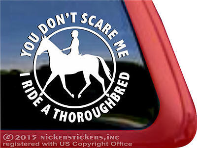 You Don't Scare Me, I Ride a Thoroughbred Vinyl Horse Trailer Decal Sticker