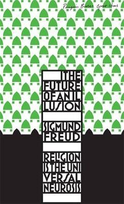 NEW The Future Of An Illusion by Sigmund Freud BOOK (Paperback)