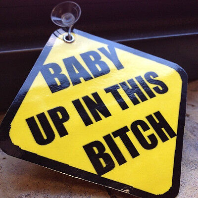 BABY UP IN THIS BITCH Car Suction Sign gag gift shower bachelor party hot topic