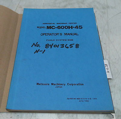 Matsuura MC-600H-45 System 6MB Operator's Manual, T077 MC-600H-45 OPR-E-01 6MB